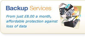 Backup Services - From just £8.00 a month, affordable protection against loss of data
