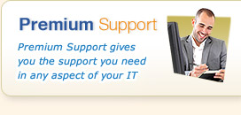 Premium Support - Premium Support gives you the support you need in any aspect of your IT