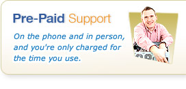 Pre-Paid Support - On the phone and in person, and you're only charged for the time you use.